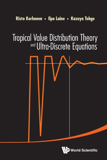 Tropical value distribution theory and ultra discrete equations tropical value distribution theory and ultra discrete equations ebook by risto korhonenilpo laine fandeluxe Gallery