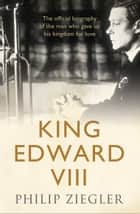 King Edward VIII ebook by Philip Ziegler