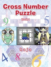 Cross Number Puzzle - Book 1 ebook by Ayathuray Rajathilagam