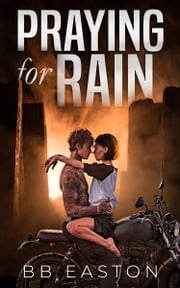 Praying for Rain ebook by BB Easton