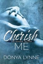 Cherish Me ebook by Donya Lynne