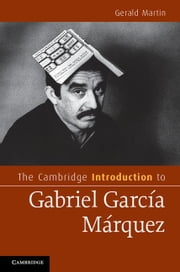 The Cambridge Introduction to Gabriel Garcia Marquez ebook by Martin, Gerald