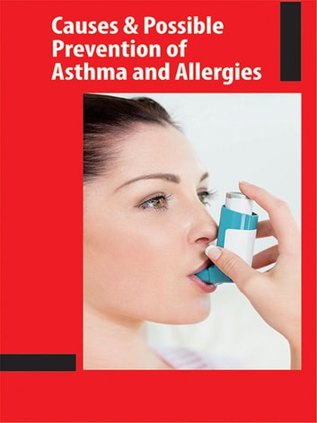 Causes and Possible Prevention of Asthma and Allergies ebook by Brijesh Kumar
