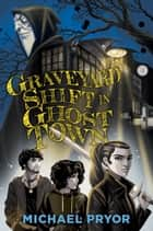 Graveyard Shift in Ghost Town ebook by