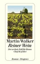 Reiner Wein - Der sechste Fall für Bruno, Chef de police ebook by Martin Walker, Michael Windgassen
