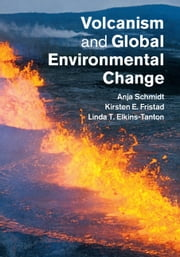 Volcanism and Global Environmental Change ebook by Anja Schmidt,Kirsten Fristad,Linda Elkins-Tanton