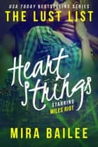 Heart Strings: The Devon Stone Prequel - The Lust List: Miles Riot, #1 ebook by Mira Bailee, Nova Raines