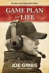Game Plan for Life: Your Personal Playbook for Success - Your Personal Playbook for Success ebook by Joe Gibbs