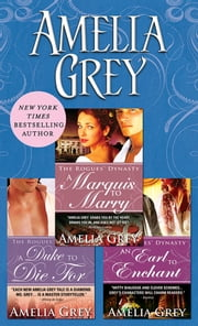Amelia Grey Bundle - A Duke to Die For, A Marquis to Marry, An Earl to Enchant ebook by Amelia Grey
