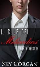Il Club dei Miliardari: Parte Seconda ebook by Sky Corgan