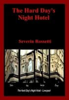 The Hard Day's Night Hotel ebook by Severin Rossetti