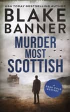 Murder Most Scottish ebook by Blake Banner