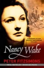 Nancy Wake Biography Revised Edition ebook by Peter FitzSimons