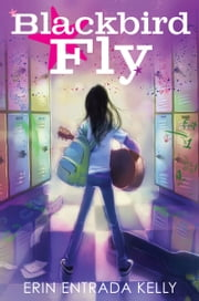Blackbird Fly ebook by Erin Entrada Kelly,Betsy Peterschmidt