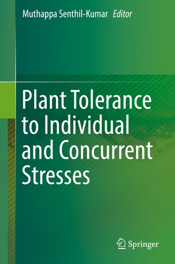Plant Tolerance to Individual and Concurrent Stresses ebook by
