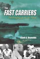 The Fast Carriers ebook by Clark Reynolds
