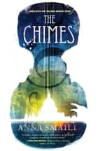 The Chimes ebook by Anna Smaill