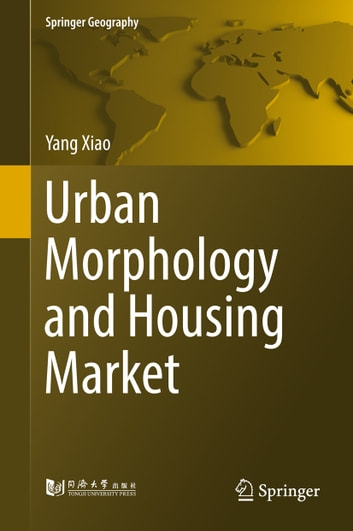 Urban Morphology and Housing Market ebook by Yang Xiao
