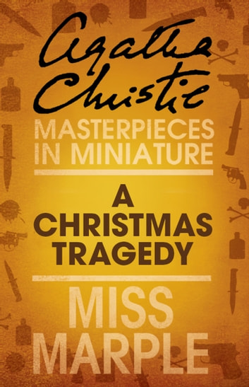 A Christmas Tragedy: A Miss Marple Short Story ebook by Agatha Christie