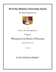 Putting Herself Together Again: Volume II - Waking from her Realm of Weariness ebook by Ruth Theobald Probst