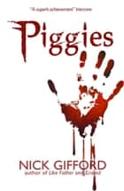 Piggies ebook by Nick Gifford