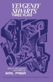 Three Plays: Yevgeniy Shvarts: The Commonwealth and International Library: Pergamon Oxford Russian Series ebook by Pyman, Avril