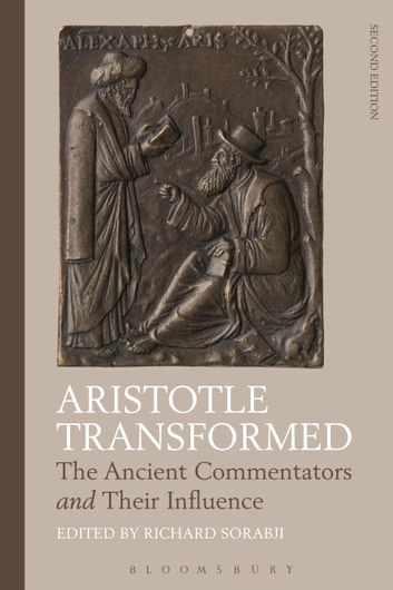 Aristotle Transformed - The Ancient Commentators and Their Influence ebook by