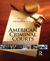 American Criminal Courts - Legal Process and Social Context ebook by Casey Welch,John Randolph Fuller