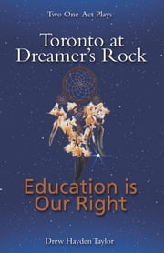 Toronto at Dreamer's Rock & Education is Our Right - Two One-Act Plays ebook by Drew Hayden Taylor