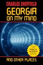 Georgia On My Mind and Other Places ebook by Charles Sheffield