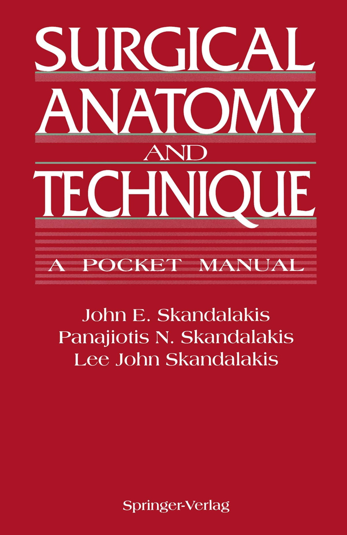 Surgical Anatomy And Technique Ebook By John E Skandalakis