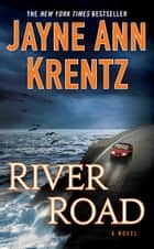 River Road ebook by Jayne Ann Krentz