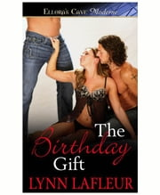 The Birthday Gift ebook by Lynn LaFleur