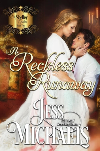 A Reckless Runaway - The Shelley Sisters, #2 ebook by Jess Michaels