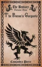 The Baron's Gargoyle ebook by Cassandra Pierce