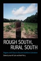 Rough South, Rural South ebook by Jean W. Cash,Keith Perry