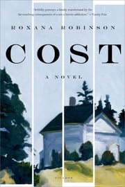 Cost - A Novel ebook by Roxana Robinson