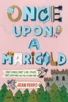 Once Upon a Marigold ebook by Jean Ferris