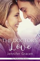 The Doctor's Love ebook by Jennifer Gracen