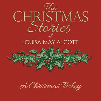 A Christmas Turkey audiobook by Louisa May Alcott