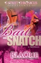 Bait and Snatch ebook by BlaQue