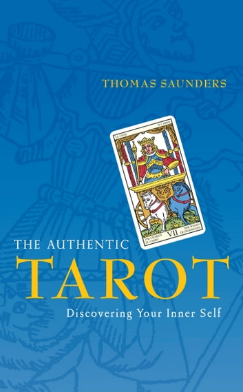 The Authentic Tarot - Discovering Your Inner Self ebook by Thomas Saunders