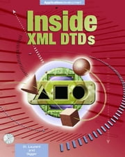 Inside XML DTDs: Scientific and Technical ebook by St. Laurent, Simon