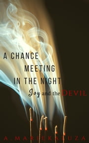 A Chance Meeting in the Night: Joy and the Devil