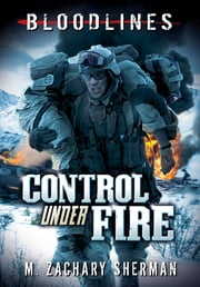 Control Under Fire ebook by M. Zachary Sherman,Fritz Casas
