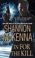 In For the Kill ebook by Shannon McKenna