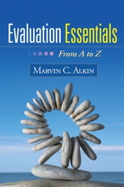 Evaluation Essentials - From A to Z ebook by Kobo.Web.Store.Products.Fields.ContributorFieldViewModel