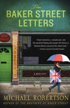 The Baker Street Letters ebook by Michael Robertson