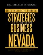 IDENTIFYING EFFECTIVE PROMOTION STRATEGIES FOR SMALL RETAIL BUSINESS IN THE STATE OF NEVADA ebook by Dr. Charles O. Usigbe
