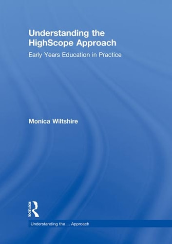 Understanding the HighScope Approach - Early Years Education in Practice ebook by Taylor and Francis